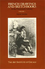 French Drawings and Sketchbooks of the Nineteenth Century, Volume 1