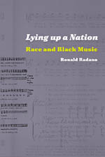 Lying up a Nation: Race and Black Music