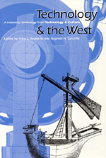 Technology and the West: A Historical Anthology from Technology and Culture