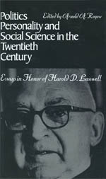 Politics, Personality, and Social Science in the Twentieth Century: Essays in Honor of Harold D. Lasswell