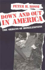 Down and Out in America: The Origins of Homelessness