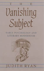 The Vanishing Subject: Early Psychology and Literary Modernism