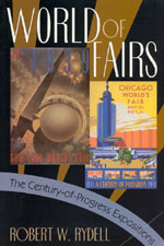 World of Fairs: The Century-of-Progress Expositions