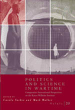 Osiris, Volume 20: Politics and Science in Wartime: Comparative International Perspectives on the Kaiser Wilhelm Institute