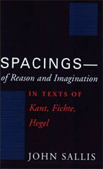 Spacings--of Reason and Imagination: In Texts of Kant, Fichte, Hegel