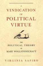 A Vindication of Political Virtue: The Political Theory of Mary Wollstonecraft