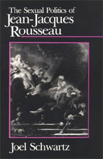 The Sexual Politics of Jean-Jacques Rousseau