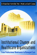 Institutional Change and Healthcare Organizations