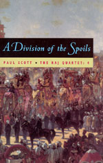 The Raj Quartet, Volume 4: A Division of Spoils