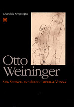 Otto Weininger: Sex, Science, and Self in Imperial Vienna