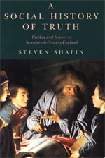 A Social History of Truth: Civility and Science in Seventeenth-Century England
