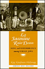 Let Jasmine Rain Down: Song and Remembrance among Syrian Jews