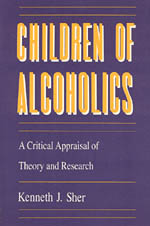 Children of Alcoholics: A Critical Appraisal of Theory and Research