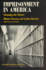 Imprisonment in America: Choosing the Future