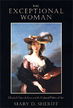 The Exceptional Woman: Elisabeth Vigee-Lebrun and the Cultural Politics of Art