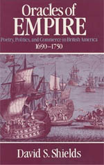 Oracles of Empire: Poetry, Politics, and Commerce in British America, 1690-1750