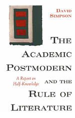The Academic Postmodern and the Rule of Literature: A Report on Half-Knowledge