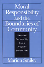 Moral Responsibility and the Boundaries of Community: Power and Accountability from a Pragmatic Point of View