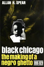 Black Chicago: The Making of a Negro Ghetto, 1890-1920