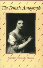 The Female Autograph: Theory and Practice of Autobiography from the Tenth to the Twentieth Century