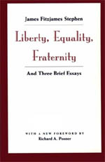 Liberty, Equality, Fraternity: And Three Brief Essays