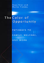 The Color of Opportunity: Pathways to Family, Welfare, and Work