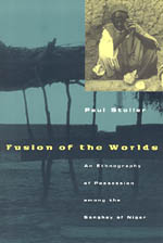 Fusion of the Worlds: An Ethnography of Possession among the Songhay of Niger