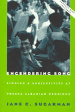 Engendering Song: Singing and Subjectivity at Prespa Albanian Weddings
