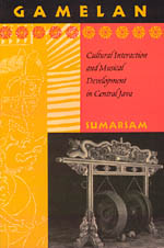 Gamelan: Cultural Interaction and Musical Development in Central Java