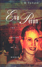 Eva Perón: The Myths of a Woman