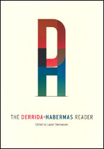The Derrida-Habermas Reader