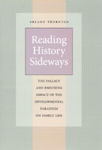 Reading History Sideways: The Fallacy and Enduring Impact of the Developmental Paradigm on Family Life