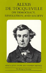 Alexis de Tocqueville on Democracy, Revolution, and Society