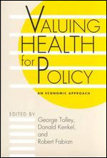 Valuing Health for Policy: An Economic Approach