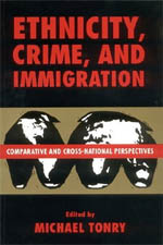 Crime and Justice, Volume 21: Comparative and Cross-National Perspectives on Ethnicity, Crime, and Immigration