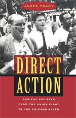 Direct Action: Radical Pacifism from the Union Eight to the Chicago Seven