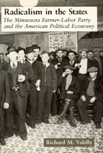 Radicalism in the States: The Minnesota Farmer-Labor Party and the American Political Economy