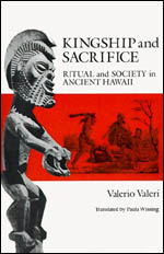 Kingship and Sacrifice: Ritual and Society in Ancient Hawaii