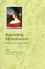 Regulating Menstruation: Beliefs, Practices, Interpretations