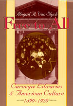 Free to All: Carnegie Libraries & American Culture, 1890-1920