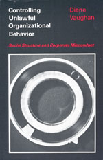 Controlling Unlawful Organizational Behavior: Social Structure and Corporate Misconduct