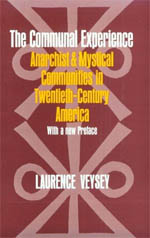 The Communal Experience: Anarchist and Mystical Communities in Twentieth Century America