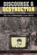 Discourse and Destruction: The City of Philadelphia versus MOVE