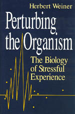 Perturbing the Organism: The Biology of Stressful Experience