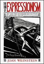 The End of Expressionism: Art and the November Revolution in Germany, 1918-1919