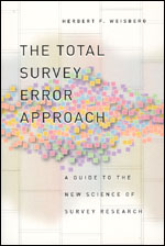 The Total Survey Error Approach: A Guide to the New Science of Survey Research
