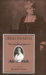 Crusade for Justice: The Autobiography of Ida B. Wells