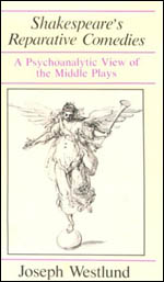 Shakespeare's Reparative Comedies: A Psychoanalytic View of the Middle Ages
