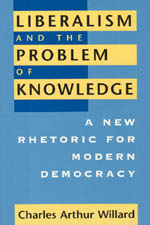 Liberalism and the Problem of Knowledge: A New Rhetoric for Modern Democracy