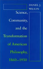 Science, Community, and the Transformation of American Philosophy, 1860-1930